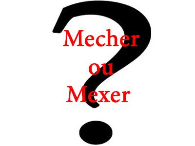 Mecher ou Mexer